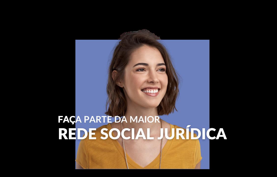 Faça parte da maior rede social jurídica